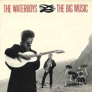 "The Waterboys - Cover for the single of ""The Big Music"", whose title song would define The Waterboys' early sound. The album cover depicts members Scott, Thistlethwaite and Wilkinson."