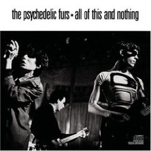 The Psychedelic Furs - All of This and Nothing.jpg