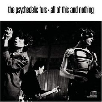 All of This and Nothing - Image: The Psychedelic Furs All of This and Nothing