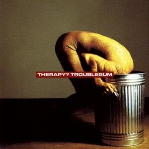 Troublegum - Image: Therapy Trouble Gum