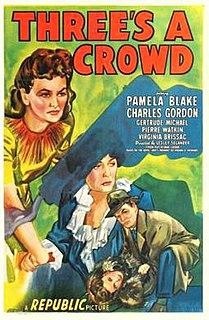 <i>Threes a Crowd</i> (1945 film) 1945 film by Lesley Selander