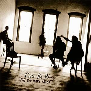 Till We Have Faces (Over the Rhine album) - Image: Till We Have Faces (Over the Rhine album) coverart