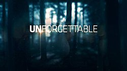 The word Unforgettable in white block type, against a blurred forest background