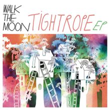 Walk the Moon - Tightrope EP.png
