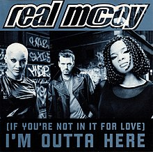 (If You're Not in It for Love) I'm Outta Here - Real McCoy.jpeg
