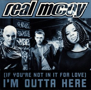 (If You're Not in It for Love) I'm Outta Here! - Image: (If You're Not in It for Love) I'm Outta Here Real Mc Coy