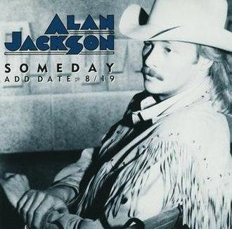 Someday (Alan Jackson song) - Image: Alan Jackson Someday