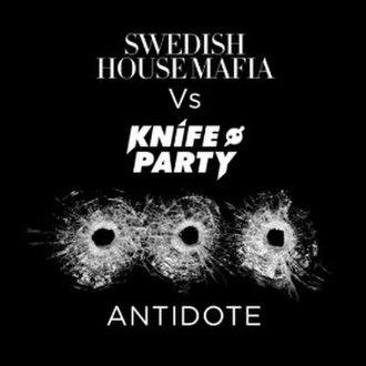 Antidote (Swedish House Mafia song) - Image: Antidote (Swedish House Mafia and Knife Party song)