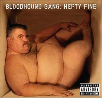 Hefty Fine - Image: Bloodhound Gang Hefty Fine