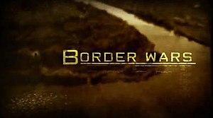 Border Wars (TV series) - Image: Border Wars Title Card