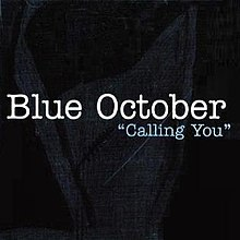 23229b84b51 Calling You (Blue October song) - Wikipedia