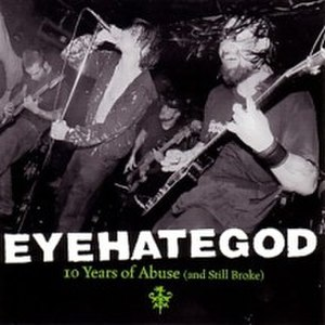 10 Years of Abuse (and Still Broke) - Image: Eyehategod 10 Years of Abuse (and Still Broke)