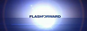 FlashForward - Image: Flash Forward 2