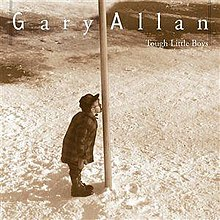 Gary Allan - Tough Little Boys.jpg