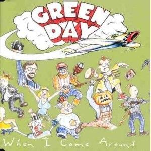 When I Come Around - Image: Green Day When I Come Around cover