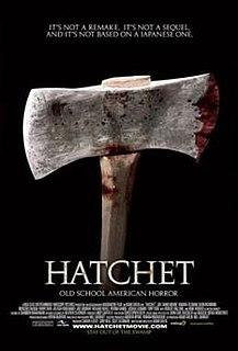 <i>Hatchet</i> (film) 2006 film by Adam Green