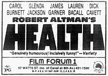 "The names of five cast members—Carol Burnett, Glenda Jackson, James Garner, Lauren Bacall and Dick Cavett—are seen at the top of a thickly bordered box; the first names and stacked atop the surnames. Below ""Robert Altman's"" is the word ""HEALTH"", with the sides of the Hs tilted to the left and right. A blurb from the Variety magazine reads, ""Genuinely humourous! (sic) Incisively funny!"" The theater information, the MPAA logo and rating (PG), and the Fox studio logo are shown at the bottom of the box."