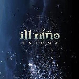 Enigma (Ill Niño album) - Image: Ill Niño Enigma