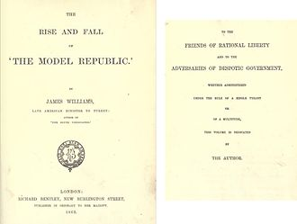 """James Williams (ambassador) - Opening pages of Williams' 1863 """"The Rise and Fall of the Model Republic"""""""