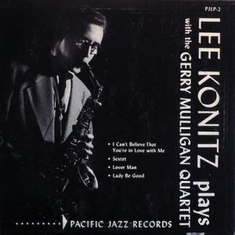 Lee Konitz Plays with the Gerry Mulligan Quartet - Image: Lee Konitz Plays with the Gerry Mulligan Quartet 1953