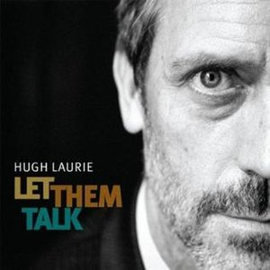 Let Them Talk (Hugh Laurie album) - Image: Let Them Talk Hugh Laurie