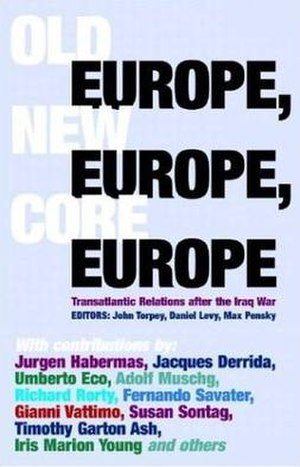 Old Europe, New Europe, Core Europe - Book cover