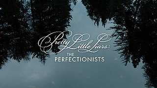 <i>Pretty Little Liars: The Perfectionists</i> American teen drama mystery-thriller television series
