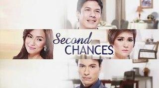 <i>Second Chances</i> (Philippine TV series) 2015 Philippine television series