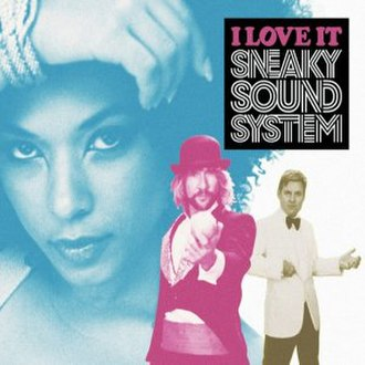 I Love It (Sneaky Sound System song) - Image: Sneaky Sound System I Love It