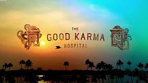 The Good Karma Hospital - Image: The Good Karma Hospital titlecard