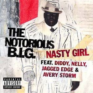 Nasty Girl (The Notorious B.I.G. song) - Image: The Notorious B.I.G. Nasty Girl