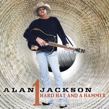 Alan Jackson - Hard Hat and a Hammer.png