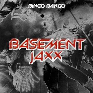 Bingo Bango - Image: Basement Jaxx Bingo Bango