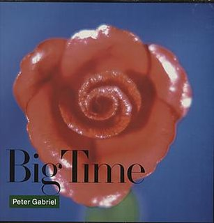 Big Time (Peter Gabriel song) 1986 Peter Gabriel song
