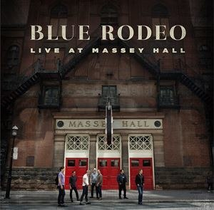 Live at Massey Hall (Blue Rodeo album) - Image: Blue Rodeo Live At Massey Hall