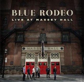 Live at Massey Hall (Blue Rodeo album) - Image: Blue Rodeo Live At Massey Hall