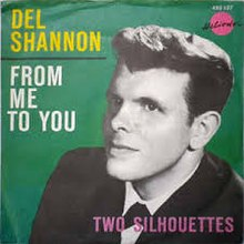 From Me to You - Del Shannon.jpeg