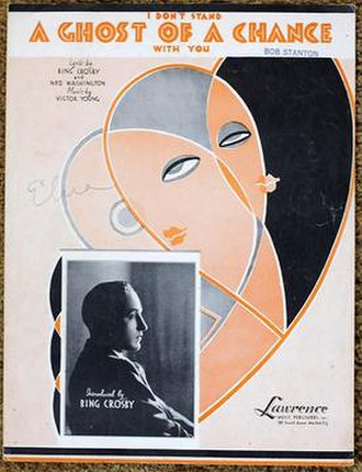 I Don't Stand a Ghost of a Chance with You - 1932 sheet music cover, Lawrence Music, New York.