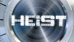 Heist (TV series) - Heist intertitle