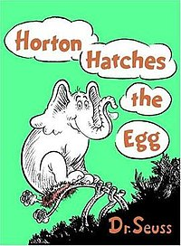 http://en.wikipedia.org/wiki/File:Horton_hatches_the_egg.jpg