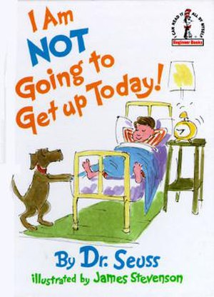 I Am Not Going to Get Up Today! - Hardcover cover