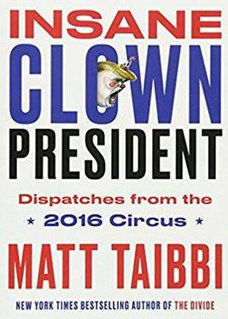 <i>Insane Clown President</i> 2017 book by Matt Taibbi