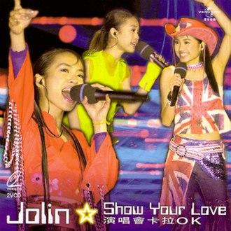 Show Your Love Concert - Image: Jolin Tsai Show Your Love Concert