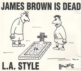 James Brown Is Dead 1991 single by L.A. Style