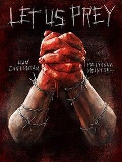 <i>Let Us Prey</i> (film) 2014 horror film by Brian O'Malley
