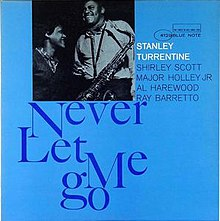 Never Let Me Go (Stanley Turrentine album).jpg