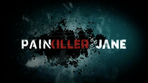 Painkiller Jane (TV series) - Image: Painkiller Jane 2007 Intertitle