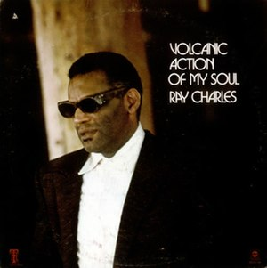 Volcanic Action of My Soul - Image: Ray Charles Volcanic Action Of My Soul