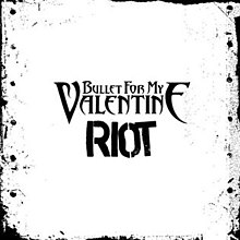 Riot Bullet For My Valentine Song Wikipedia
