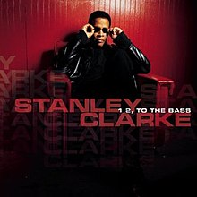 Stanley Clarke - 1 2 to the Bass.jpg